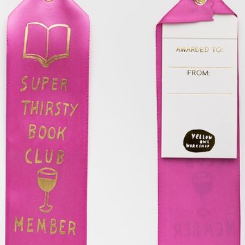 Super Thirsty Book Club Member Ribbon - PRE-ORDER, SHIPS LATE FEBRUARY