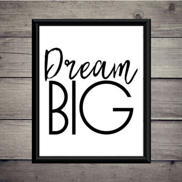 Dream Big - Download - Digital Print - Quote  - Motivation - Minimalist  -  Digital Print - Yoga - Namaste - Typography - Dreams - Achieve