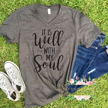 It Is Well With My Soul -- Graphic Statement Tee -- Religious Scripture Hymn Shirt