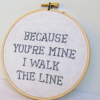 $25.00 Johnny Cash song lyric  Because You're Mine I Walk by GraceyMay