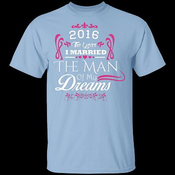 Married The Man Of My Dreams 2016 T-Shirt