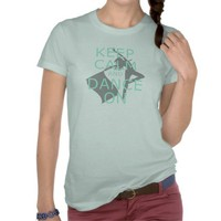 "Colorguard ""Keep Calm and Dance On"" Shirts from Zazzle.com"