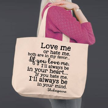 Love Me or Hate Me | Shakespeare | Canvas Tote Bag