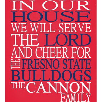 In Our House We Will Serve The Lord And Cheer for The Fresno State Bulldogs Personalized Christian Print - sports art - multiple sizes