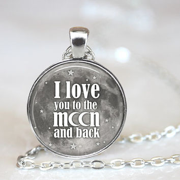 I love you to the Moon and back, Photo Pendant, Gift Ideas, Loved Ones Gift, Gift for Her, Quote Pendant, Romantic Saying, Romantic Quotes