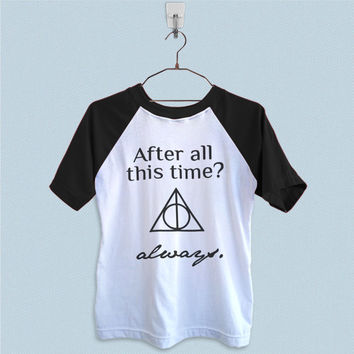 Raglan T-Shirt - After All This Time Always