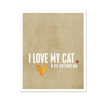 Cat Lover Gift Digital Cat Poster I Love My Cat and My Cat Loves Me - Modern Graphic Print - Latte Dot Background