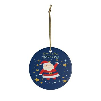 Ceramic Ornaments For Children - Don't Stop Believing Santa Claus Christmas Ornament Holiday Gift For Kids