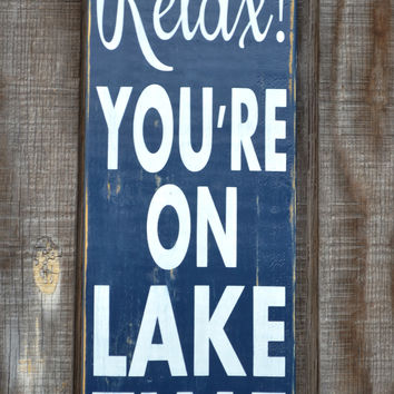 Lake House Sign Decor Rustic Lake Home Signs Relax You're On Lake Time Quote