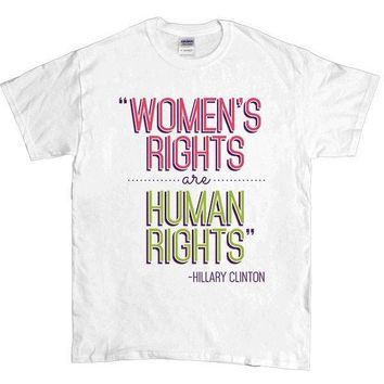 Women's Rights Are Human Rights -- Unisex T-Shirt