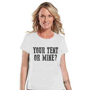 Funny Camping Shirt - Your Tent Or Mine? - Womens White T-shirt - Ladies Camping, Hiking, Outdoors, Mountain, Nature Tee - Adult T-shirt