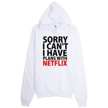 Sorry I Have Plans With Netflix Hoodie