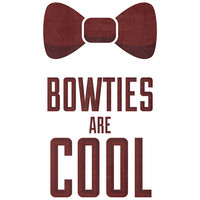 Bowties Are Cool Print