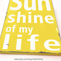 You Are the Sunshine of my life - Motivational Distressed Sign