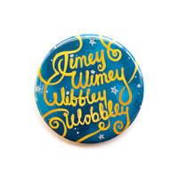 "Doctor Who Button -Timey Wimey Wibbly Wobbly 2"" Pinback Button - Doctor Who Magnet"