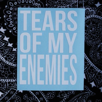 Tears of My Enemies Water Bottle Vinyl Sticker