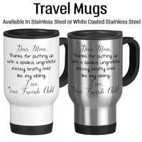 Dear Mom Mug Thanks For Putting Up With My Sibling, Mother's Day Mug, Funny Cup, Gift For Mom, Best Mother, Travel Mug, Coffee Cup