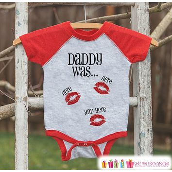 Kids Valentines Outfit - Funny Daddy Was Here Valentine Shirt or Onepiece - Boy or Girl Valentines Day Shirt - Kid, Baby, Toddler Red Raglan