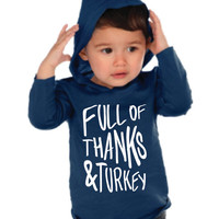 Full of Thanks and Turkey T-Shirt Thanksgiving Thankful Unisex Long Sleeve Hooded Tee for Toddlers and Infants