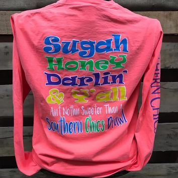 Southern Chics Sugah Honey Darlin Y'all Comfort Colors Girlie Bright Long Sleeve T Shirt