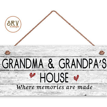 "Grandma and Grandpa's House Sign, Where Memories Are Made, Distressed Style, Gift For Grandparents, 6"" x 14"" Sign, Made To Order"