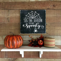 Spooky Halloween Decor,Halloween,Rustic Halloween,Halloween Sign,Haunted Front Porch,tis the season to be spooky sign,Spider Halloween Decor