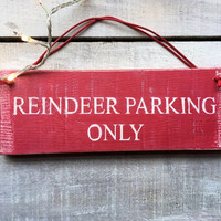 Reindeer Parking Only. Christmas Sign. Christmas Decor. Holiday Decor. Christmas Eve Sign. Father Christmas Sign. Custom Sign.
