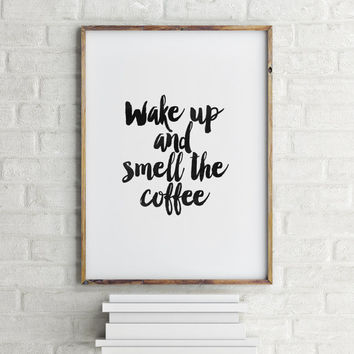 Wake Up And Smell The Coffee,Printable Art,Coffee Poster,Good Morning,Typography Art,Best Words,Hand Lettered,Kitchen Decor,Kitchen Art