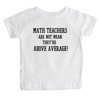 Math Teachers Are Not Mean They're Above Average Baby Tee
