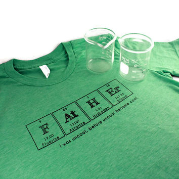 Father Tshirt Chemistry Periodic Table Shirt Nerdy Dad Geekery Breaking Bad Gift Green Hipster Dad