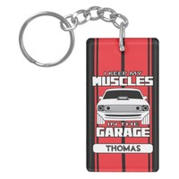 I Keep My Muscles In The Garage Muscle Car Red Keychain