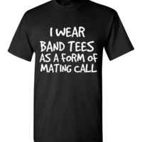 I Wear Band Tees as a Form of a Mating Call