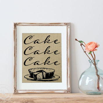 Cake Cake Cake, Funny Kitchen Pun Burlap Print, Kitchen Sign, Kitchen Decor, Kitchen Puns, Kitchen Humor, Bakery Sign, Cake Lovers, Kitchen