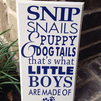 Little Boy Navy Blue Snips and Snails Puppy Dog Tails Quote Wood Sign Plaque Wall Decor