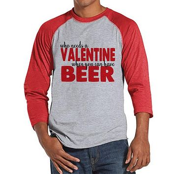 Men's Valentine Shirt - Funny Valentine Shirt - Drinking Valentines Day - Funny Anti Valentines Gift for Him - Beer Drinker - Red Raglan