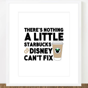 There's Nothing a Little Starbucks & Disney by designsbynicolina