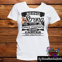 Kidney Cancer Being Strong is The Only Choice Shirts
