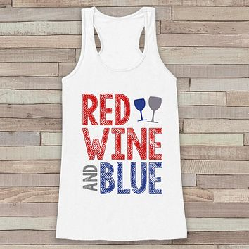 Red Wine & Blue Tank Top - Women's 4th of July Tank - White Flowy Tank - Funny Fourth of July Shirt - American Pride Top - 4th of July