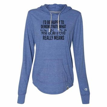 I'd Be Happy To Demonstrate What 'Hits Like A Girl' Really Means - Womens Champion Brand Hoodie - Hooded Sweatshirt