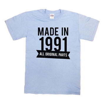 Birthday T Shirt Made in 1991 All Original Parts T Shirt Birthday Gift Custom TShirt 25th Birthday 25 Years Old Mens Ladies Tee - SA127