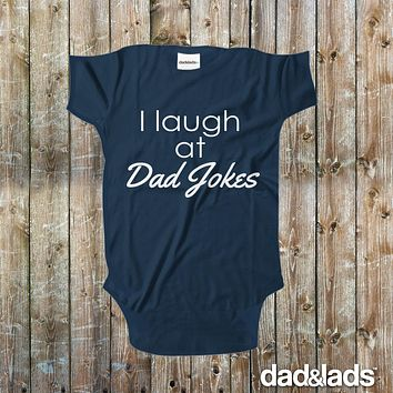 I Laugh At Dad Jokes Baby Onesuit