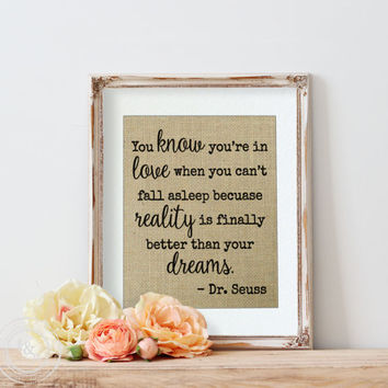 Dr. Seuss Quote on Real Burlap | Wall Art | Inspirational Quote | You Know You're In Love | Love Quote | Nursery Quote | Nursery Theme