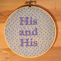 His & His- Embroidery Hoop Art