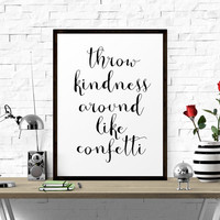 Motivational Poster Throw Kindness Around.. Printable Art, Typography Art Print, Inspirational Quote, Motivational Quote, Scandinavian Print
