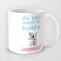 do you want to build a snowman... olaf.. frozen. Mug by studiomarshallarts