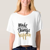 Motivational tshirt gift Make things happen