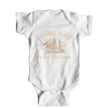 Sailing Is Life The Rest Is Just Details Baby Onesuit