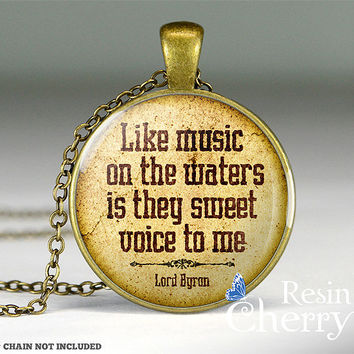 Lord Byron quote resin pendant,quote necklace pendants,quote jewelry pendants,quote pendant charms- Q0103CP