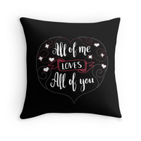 'All of me loves all of you. Love quote for Valentine`s day. Black background.' Throw Pillow by kakapostudio