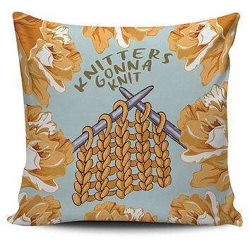 Knitters Gonna Knit Pillow Cover